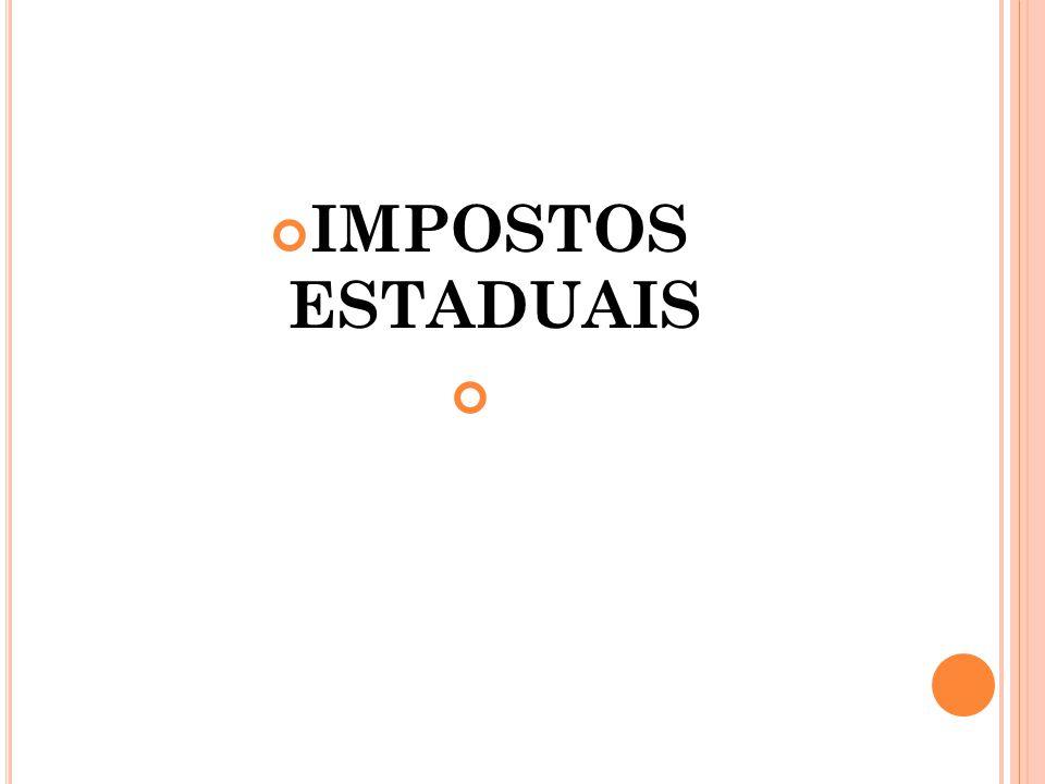IMPOSTOS ESTADUAIS