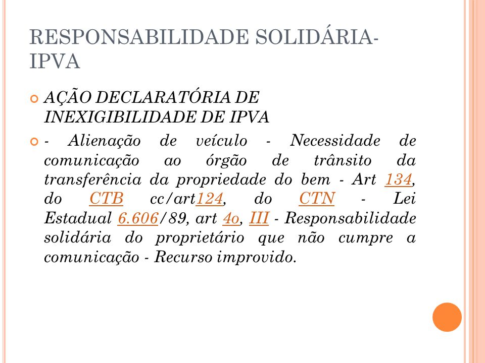 RESPONSABILIDADE SOLIDÁRIA- IPVA AÇÃO DECLARATÓRIA DE INEXIGIBILIDADE DE IPVA - Alienação de veículo - Necessidade de comunicação ao órgão de trânsito