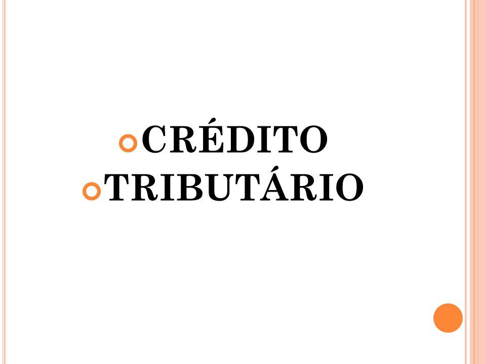 CRÉDITO TRIBUTÁRIO