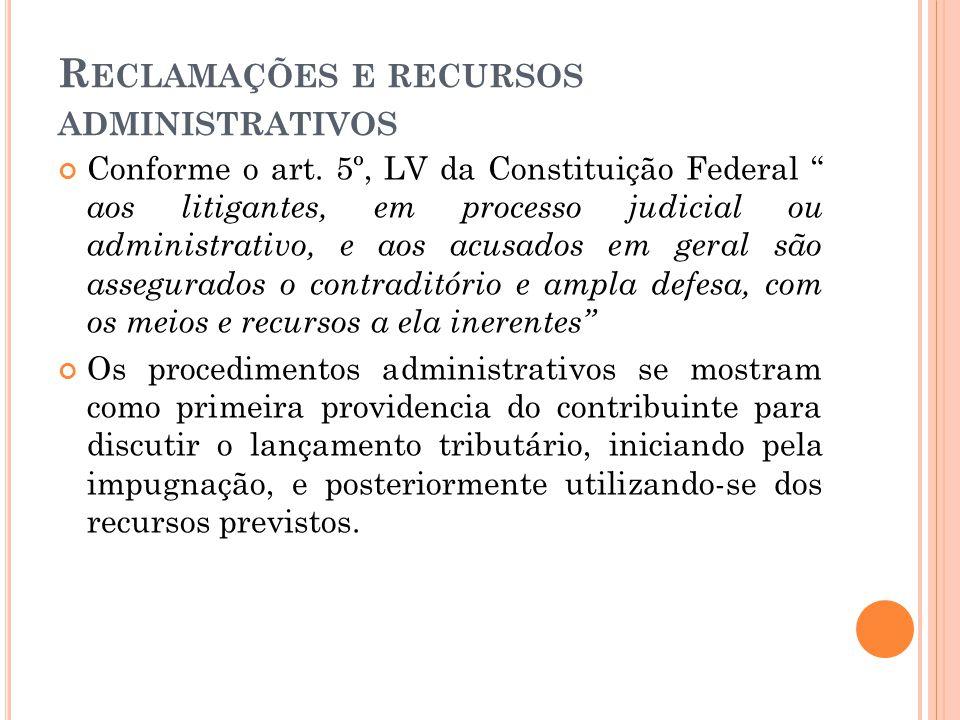 """R ECLAMAÇÕES E RECURSOS ADMINISTRATIVOS Conforme o art. 5º, LV da Constituição Federal """" aos litigantes, em processo judicial ou administrativo, e aos"""