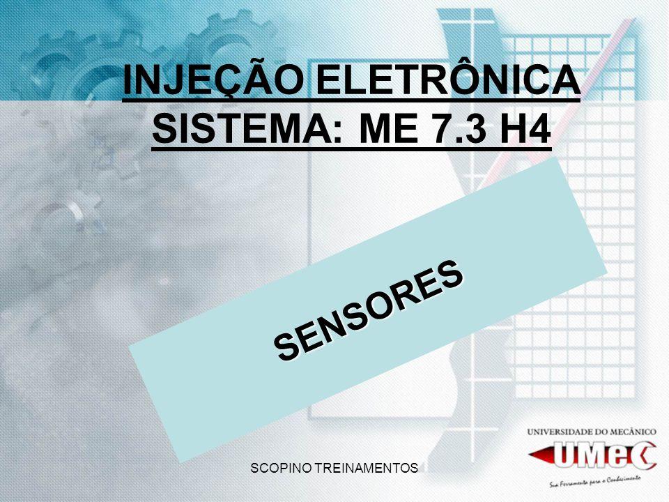 SCOPINO TREINAMENTOS INJEÇÃO ELETRÔNICA SISTEMA: ME 7.3 H4 SENSORES