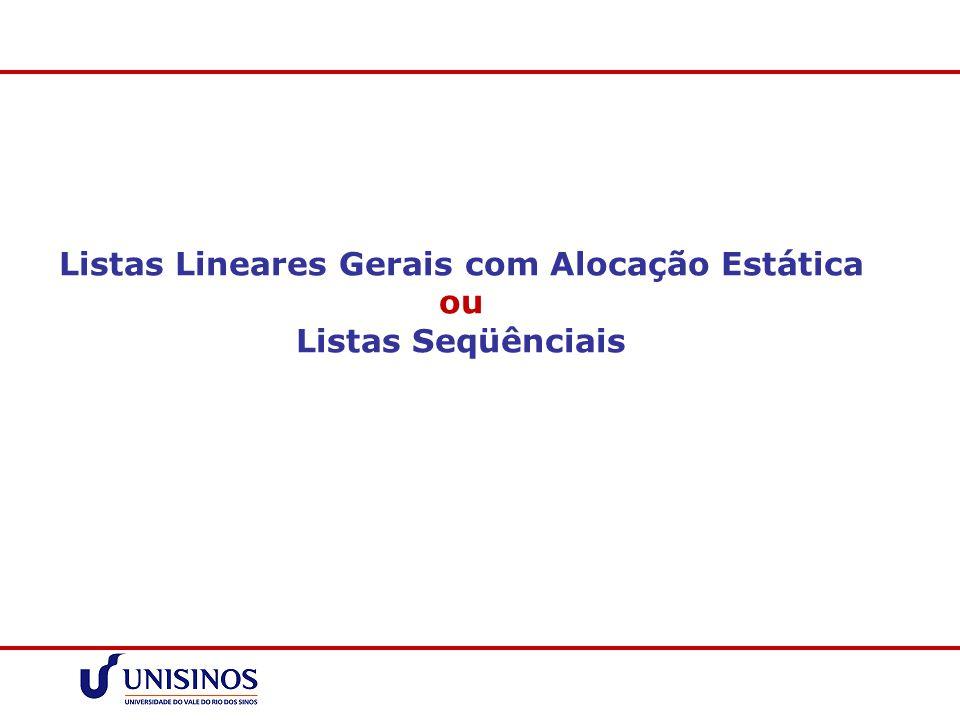 Listas Lineares Gerais com Alocação Estática ou Listas Seqüênciais