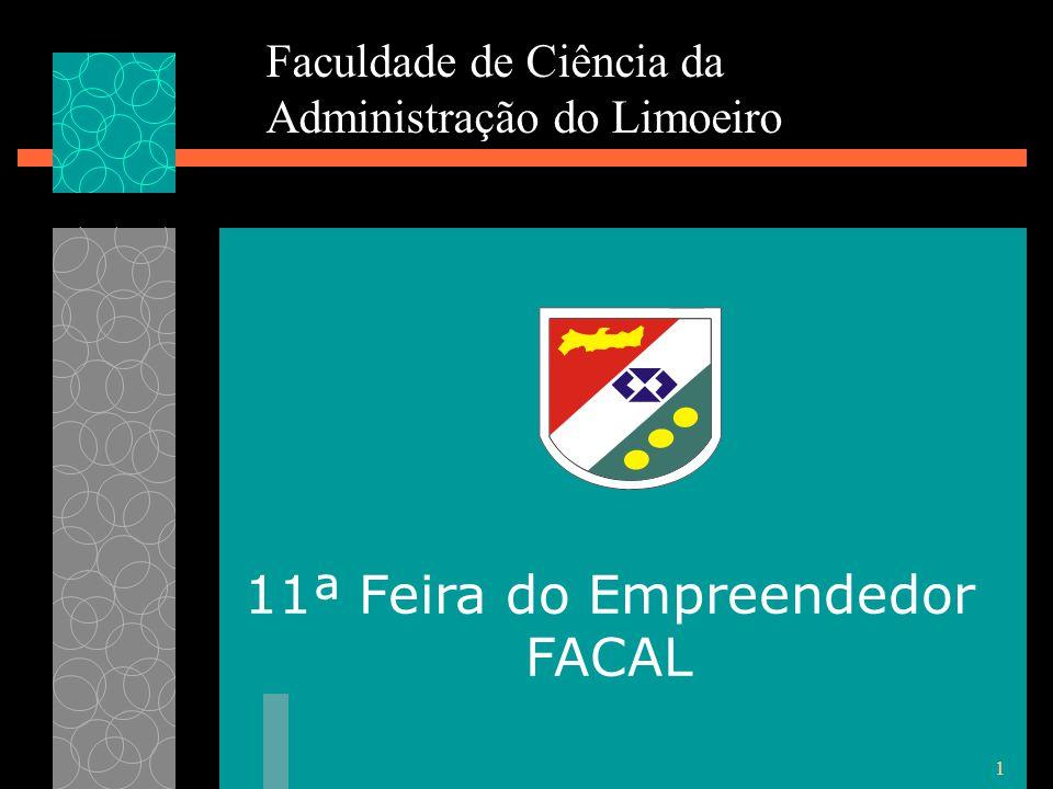 1 Faculdade de Ciência da Administração do Limoeiro 11ª Feira do Empreendedor FACAL