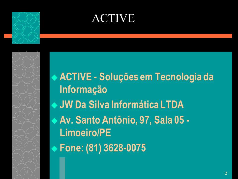 2 ACTIVE  ACTIVE - Soluções em Tecnologia da Informação  JW Da Silva Informática LTDA  Av.