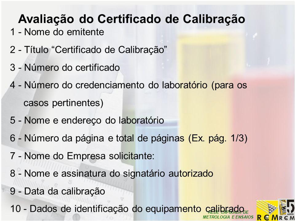 """REDE CAPIXABA DE METROLOGIA E ENSAIOS 1 - Nome do emitente 2 - Título """"Certificado de Calibração"""" 3 - Número do certificado 4 - Número do credenciamen"""