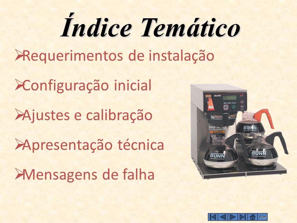  Requerimentos de instalação  Configuração inicial  Ajustes e calibração  Apresentação técnica  Mensagens de falha Índice Temático FIm