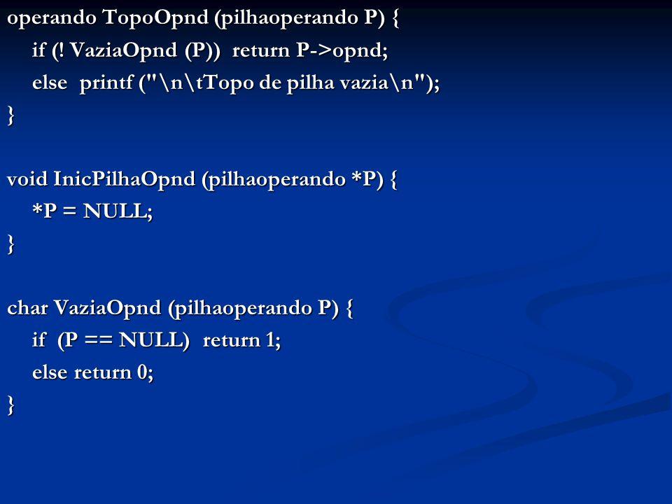operando TopoOpnd (pilhaoperando P) { if (.