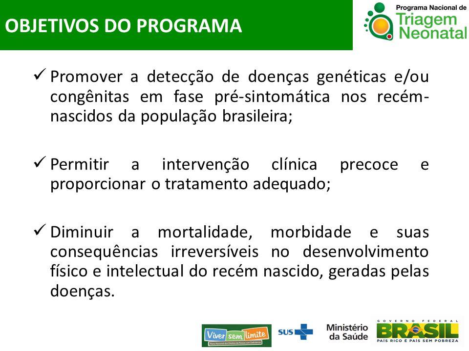 Promover a detecção de doenças genéticas e/ou congênitas em fase pré-sintomática nos recém- nascidos da população brasileira; Permitir a intervenção c