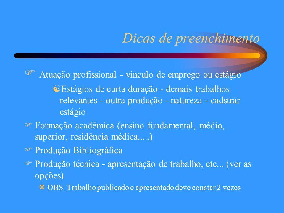 Dicas de preenchimento  Atuação profissional - vínculo de emprego ou estágio [Estágios de curta duração - demais trabalhos relevantes - outra produçã