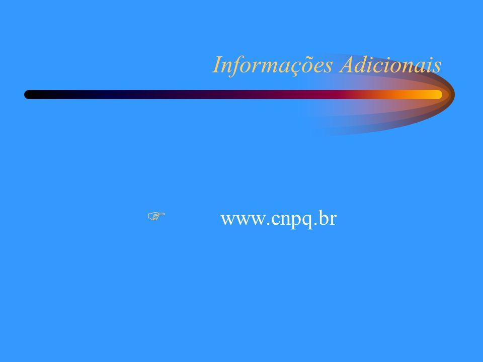Informações Adicionais  www.cnpq.br