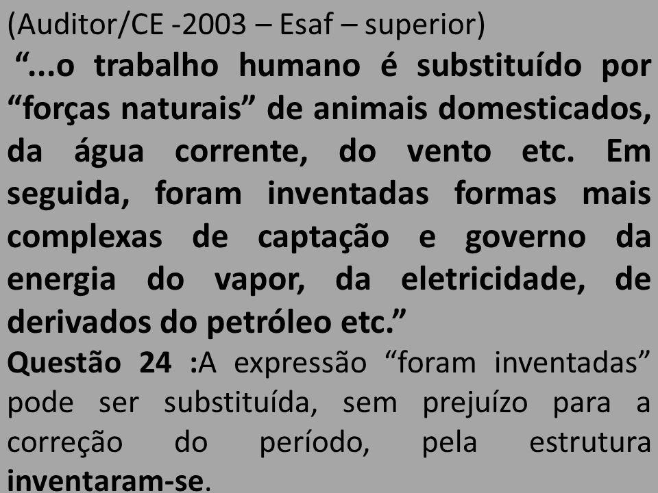 """(Auditor/CE -2003 – Esaf – superior) """"...o trabalho humano é substituído por """"forças naturais"""" de animais domesticados, da água corrente, do vento etc"""