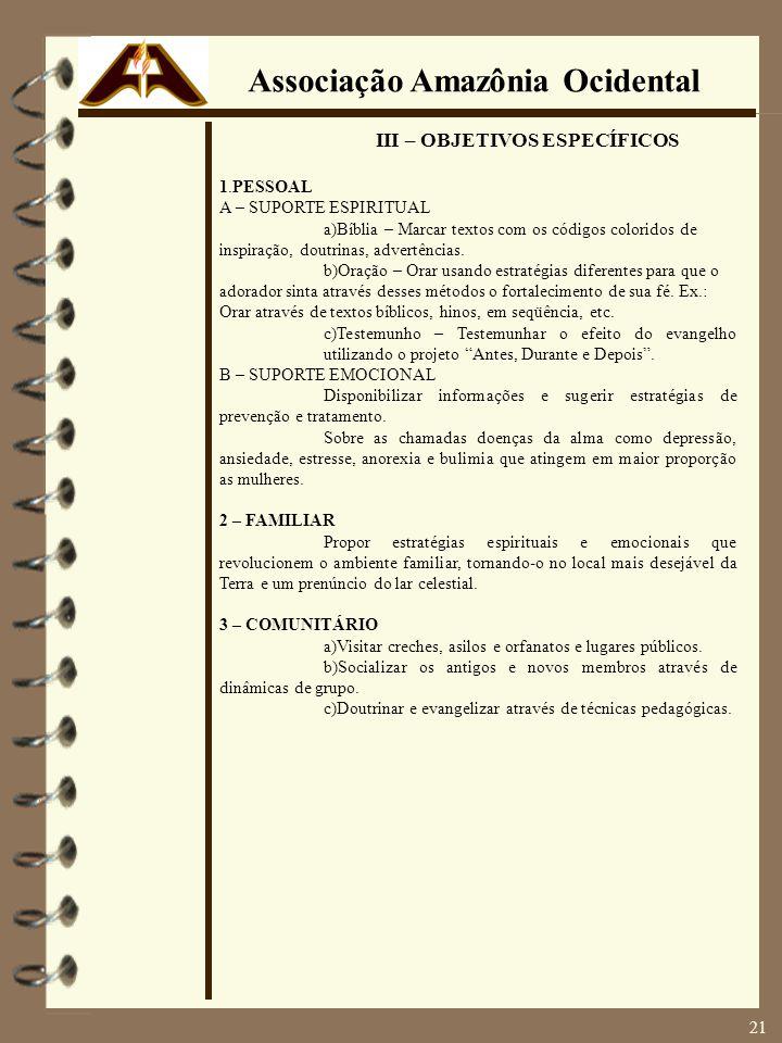 III – OBJETIVOS ESPECÍFICOS 1.PESSOAL A – SUPORTE ESPIRITUAL a)Bíblia – Marcar textos com os códigos coloridos de inspiração, doutrinas, advertências.
