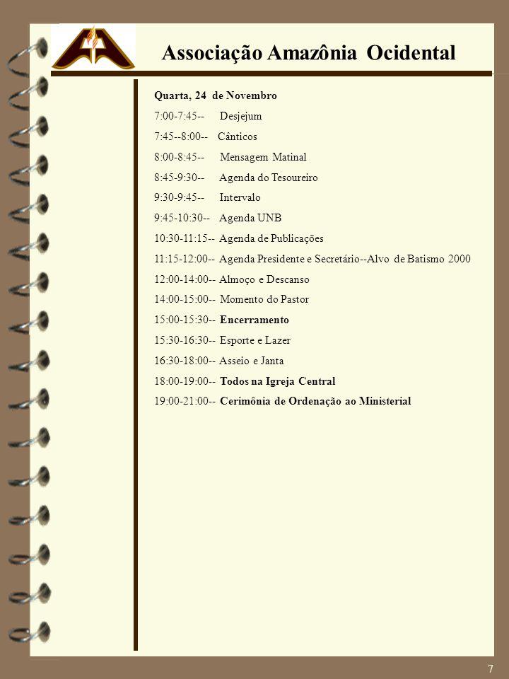 7 Quarta, 24 de Novembro 7:00-7:45-- Desjejum 7:45--8:00-- Cânticos 8:00-8:45-- Mensagem Matinal 8:45-9:30-- Agenda do Tesoureiro 9:30-9:45-- Interval