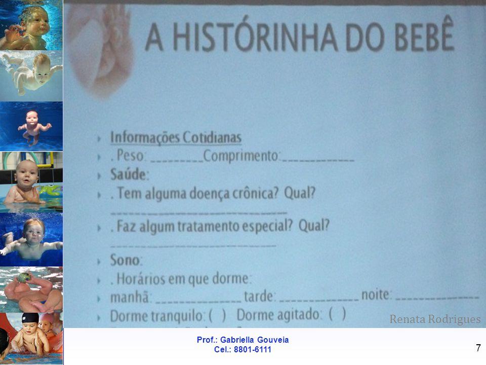 Prof.: Gabriella Gouveia Cel.: 8801-6111 7 Renata Rodrigues