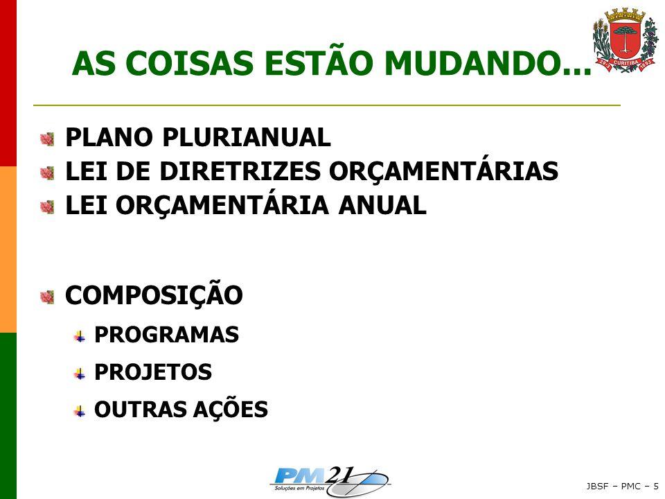 JBSF – PMC – 5 AS COISAS ESTÃO MUDANDO...