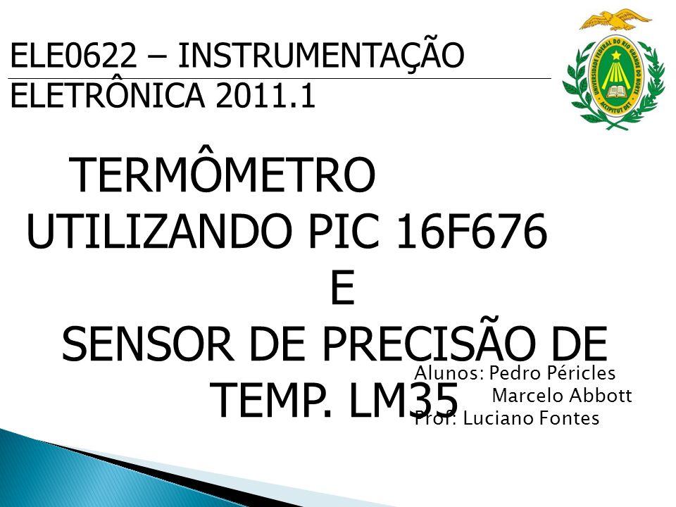 TERMÔMETRO UTILIZANDO PIC 16F676 E SENSOR DE PRECISÃO DE TEMP.