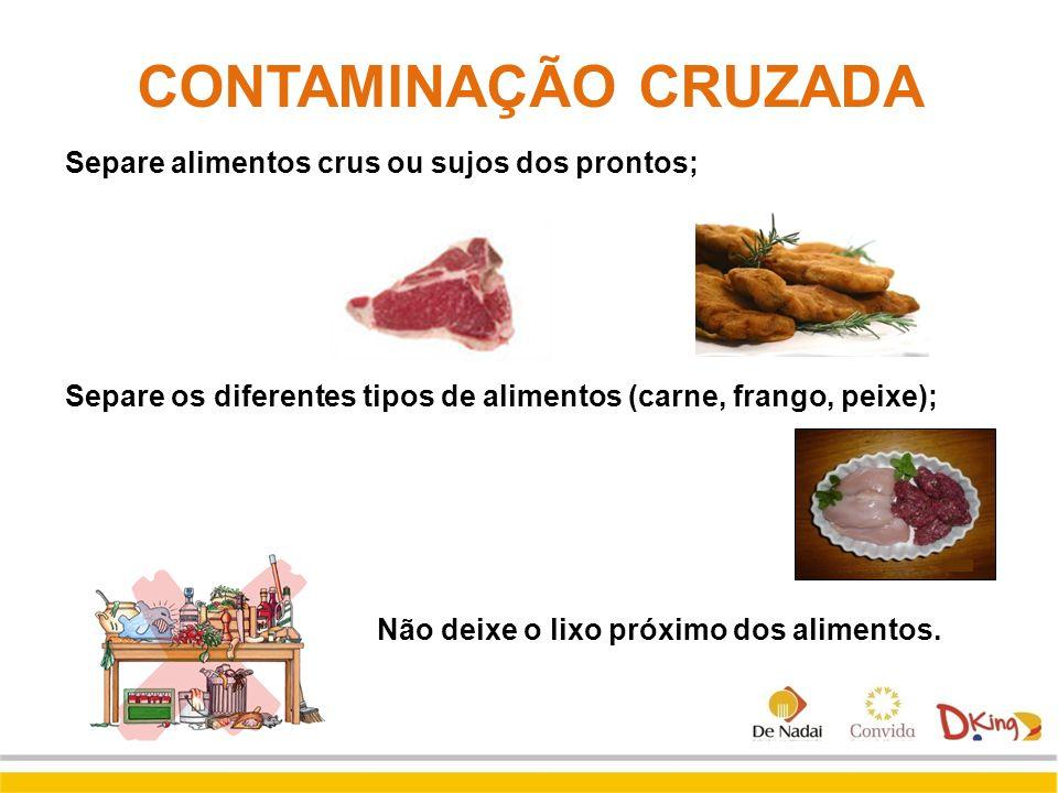 Separe alimentos crus ou sujos dos prontos; Separe os diferentes tipos de alimentos (carne, frango, peixe); Não deixe o lixo próximo dos alimentos. CO