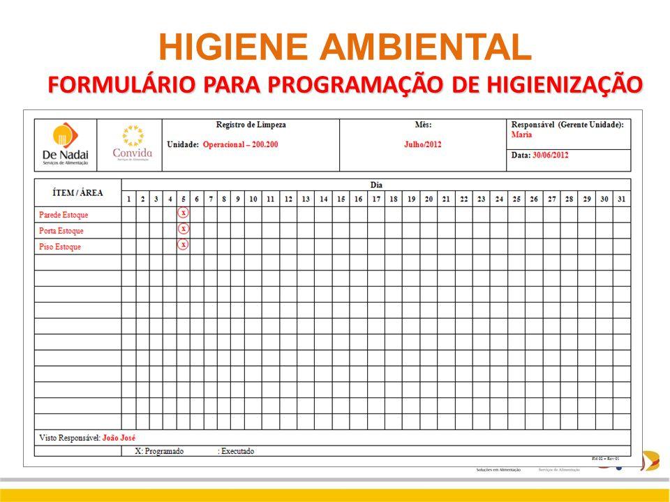 FORMULÁRIO PARA PROGRAMAÇÃO DE HIGIENIZAÇÃO HIGIENE AMBIENTAL FORMULÁRIO PARA PROGRAMAÇÃO DE HIGIENIZAÇÃO