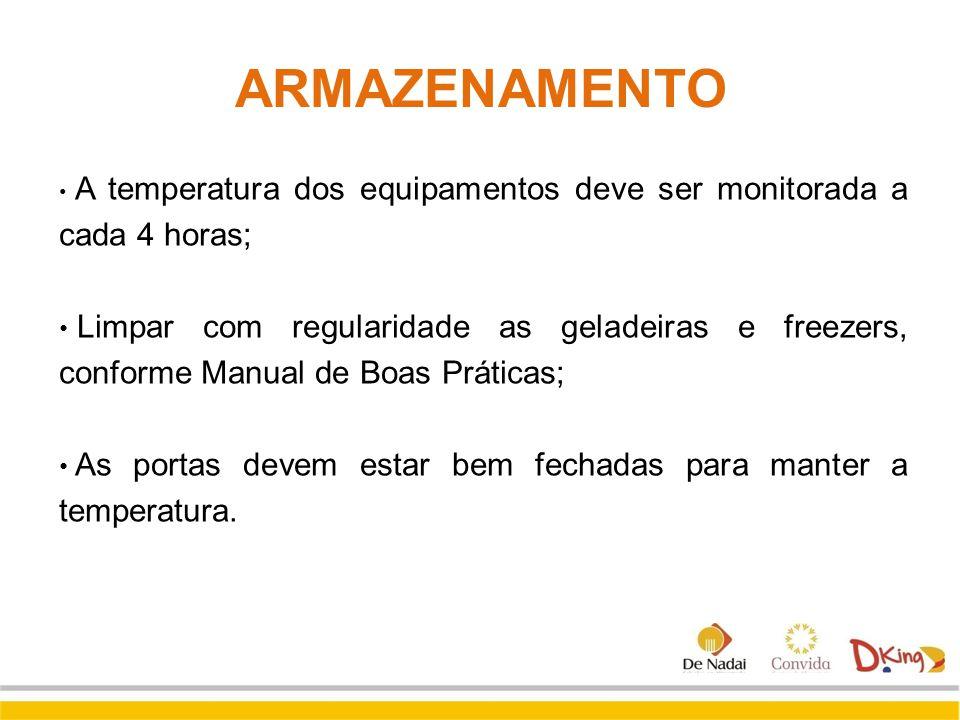 A temperatura dos equipamentos deve ser monitorada a cada 4 horas; Limpar com regularidade as geladeiras e freezers, conforme Manual de Boas Práticas;