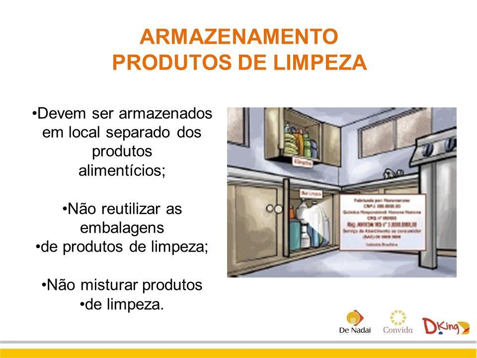Devem ser armazenados em local separado dos produtos alimentícios; Não reutilizar as embalagens de produtos de limpeza; Não misturar produtos de limpe