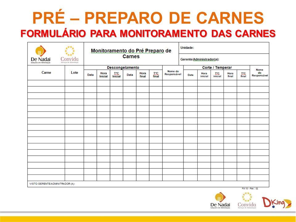 FORMULÁRIO PARA MONITORAMENTO DAS CARNES PRÉ – PREPARO DE CARNES FORMULÁRIO PARA MONITORAMENTO DAS CARNES