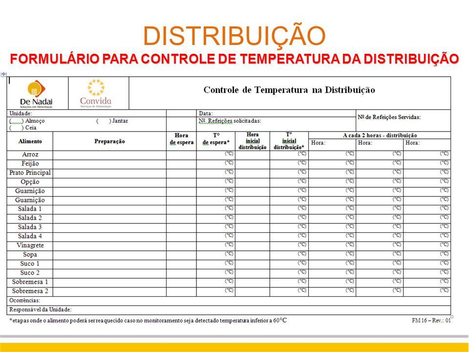 FORMULÁRIO PARA CONTROLE DE TEMPERATURA DA DISTRIBUIÇÃO DISTRIBUIÇÃO FORMULÁRIO PARA CONTROLE DE TEMPERATURA DA DISTRIBUIÇÃO