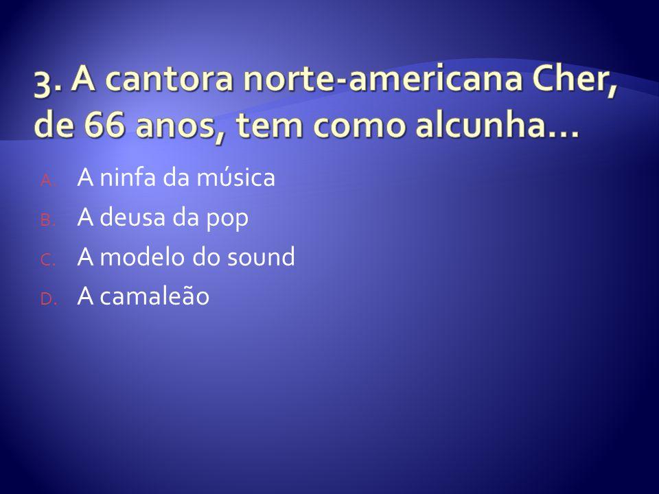 A. A ninfa da música B. A deusa da pop C. A modelo do sound D. A camaleão