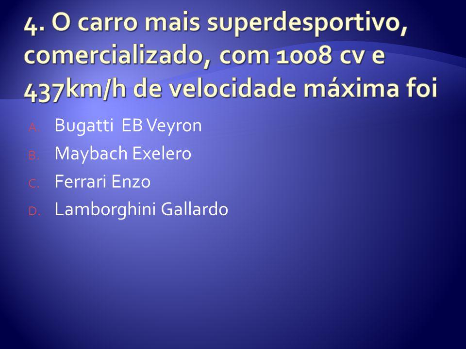 A. Bugatti EB Veyron B. Maybach Exelero C. Ferrari Enzo D. Lamborghini Gallardo