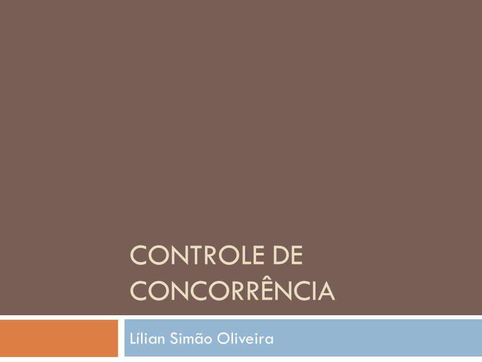 CONTROLE DE CONCORRÊNCIA Lílian Simão Oliveira