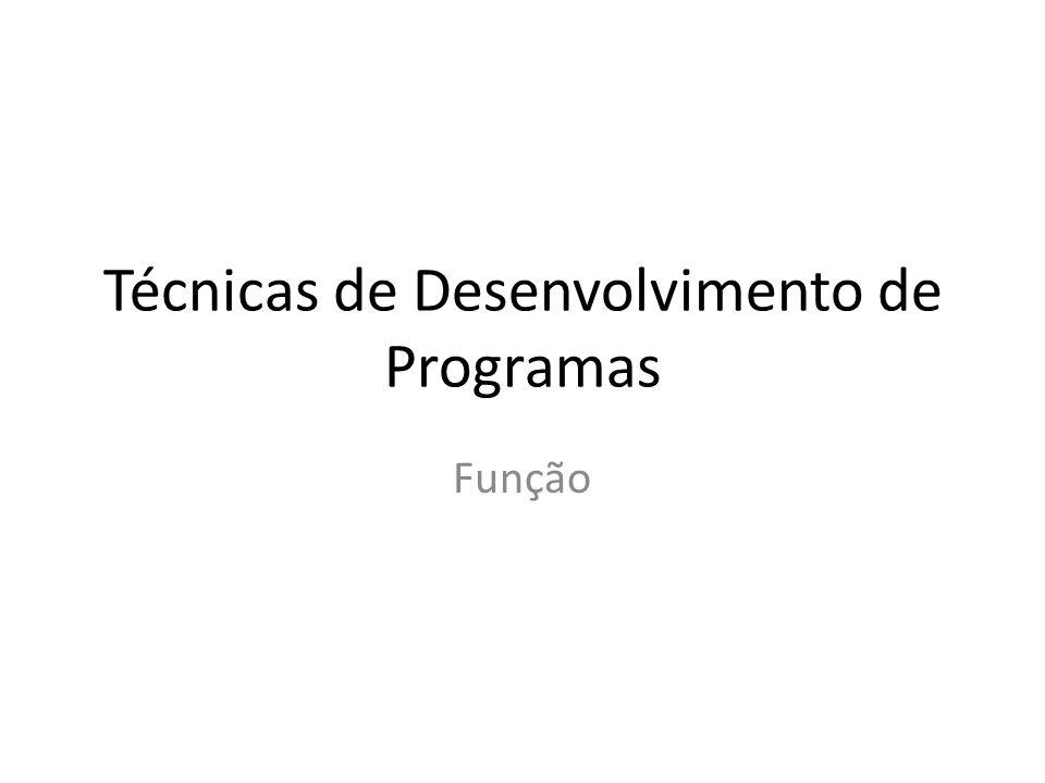 Técnicas de Desenvolvimento de Programas Função