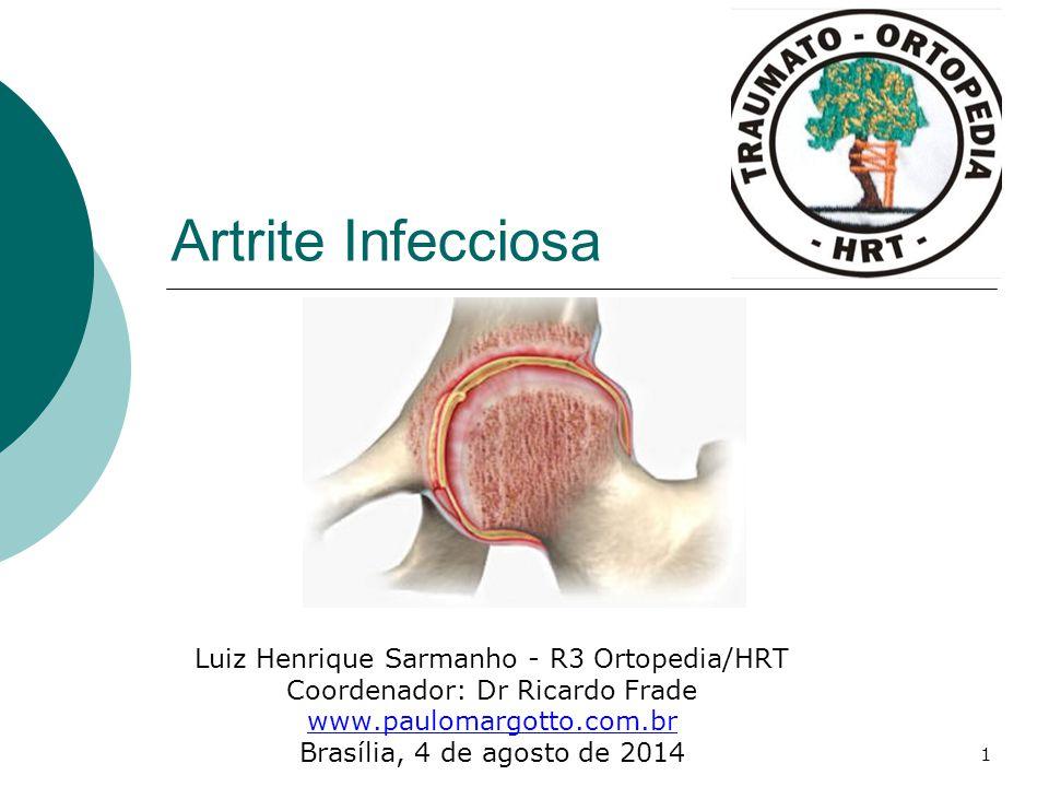 2 Artrite Infecciosa  Definição  Invasão da articulação por agente infeccioso  Bactérias  Vírus  Fungos