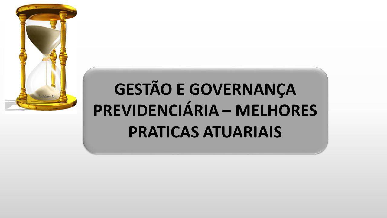 GESTÃO E GOVERNANÇA PREVIDENCIÁRIA – MELHORES PRATICAS ATUARIAIS