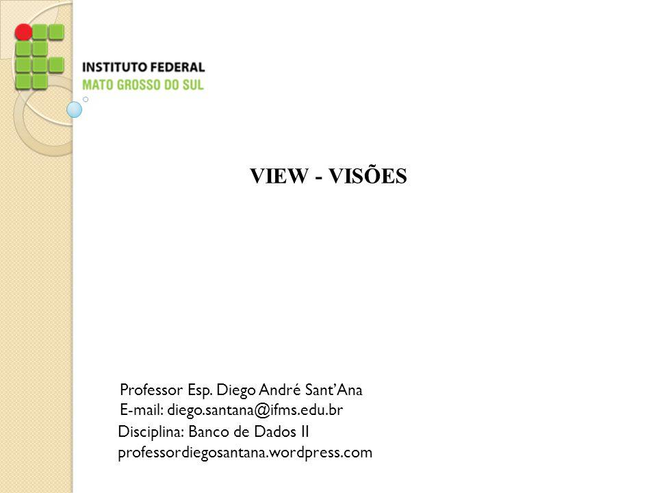 VIEW - VISÕES Professor Esp.