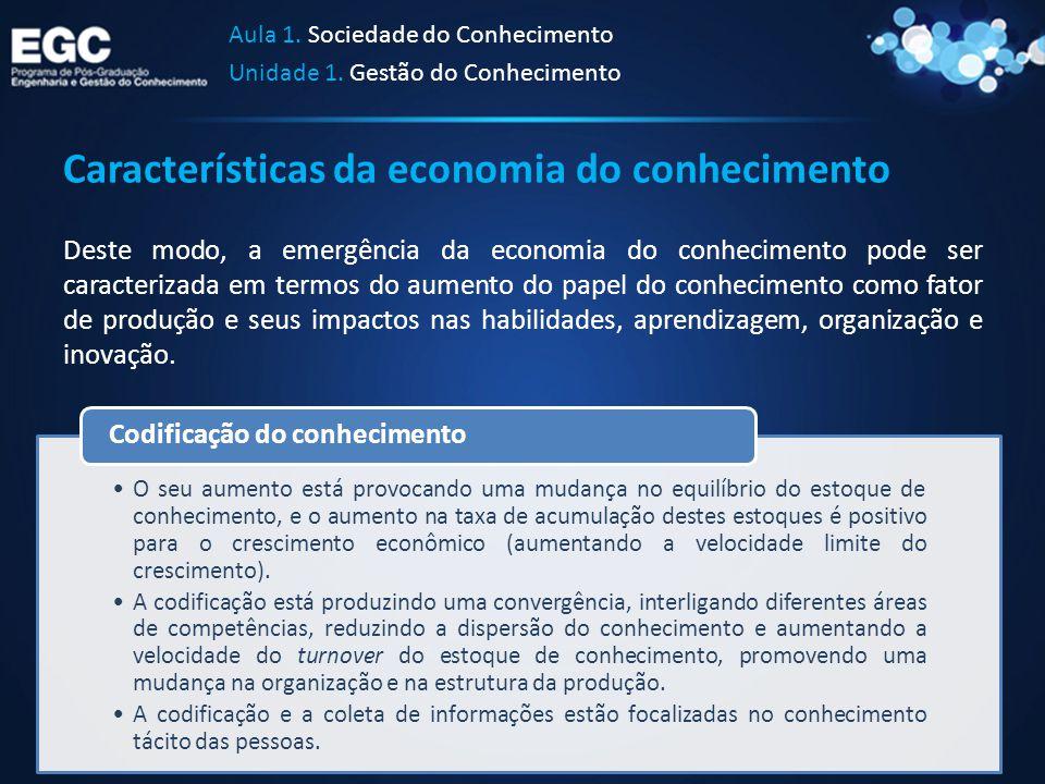 Características da economia do conhecimento Deste modo, a emergência da economia do conhecimento pode ser caracterizada em termos do aumento do papel