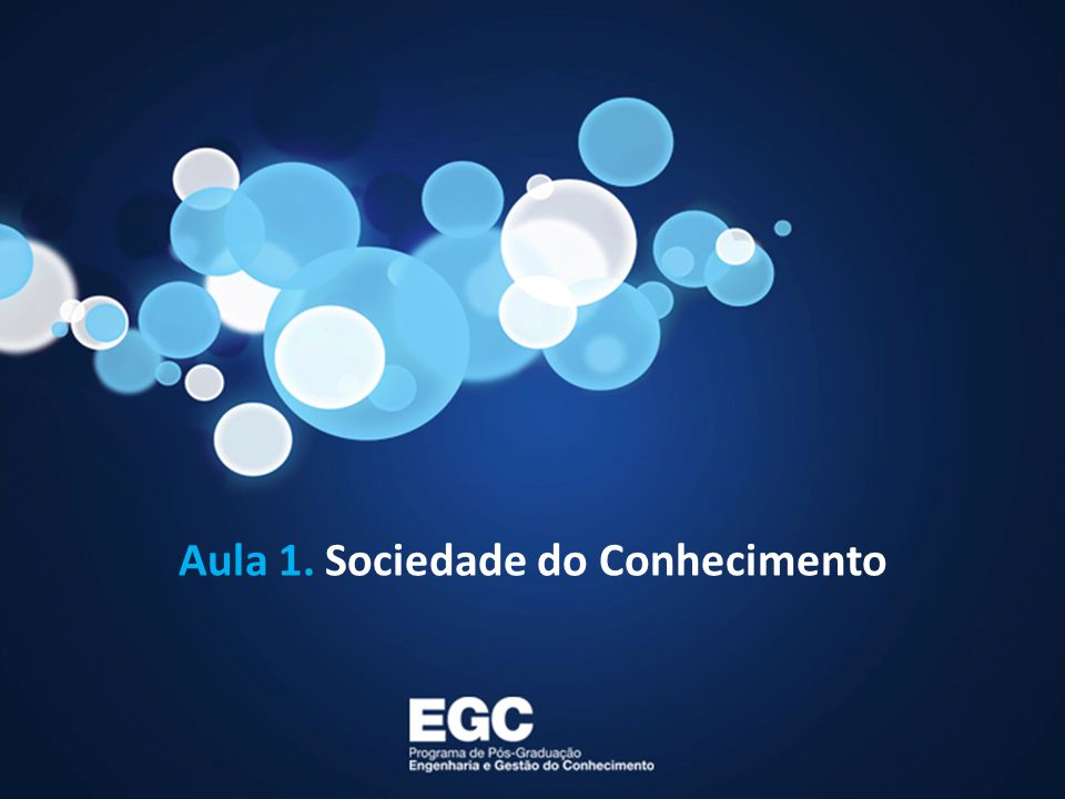 Aula 1. Sociedade do Conhecimento