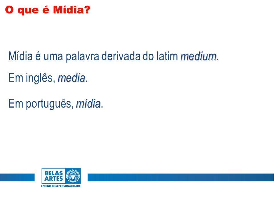medium Mídia é uma palavra derivada do latim medium. media Em inglês, media. mídia Em português, mídia. O que é Mídia?