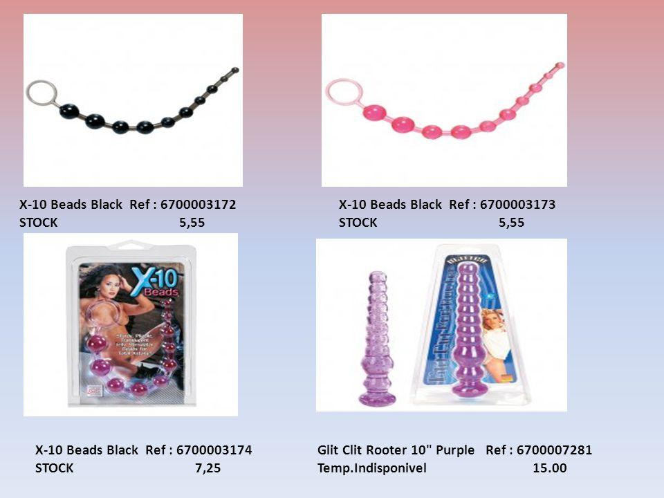 X-10 Beads Black Ref : 6700003172 STOCK 5,55 X-10 Beads Black Ref : 6700003174 STOCK 7,25 X-10 Beads Black Ref : 6700003173 STOCK 5,55 Glit Clit Rooter 10 Purple Ref : 6700007281 Temp.Indisponivel 15.00