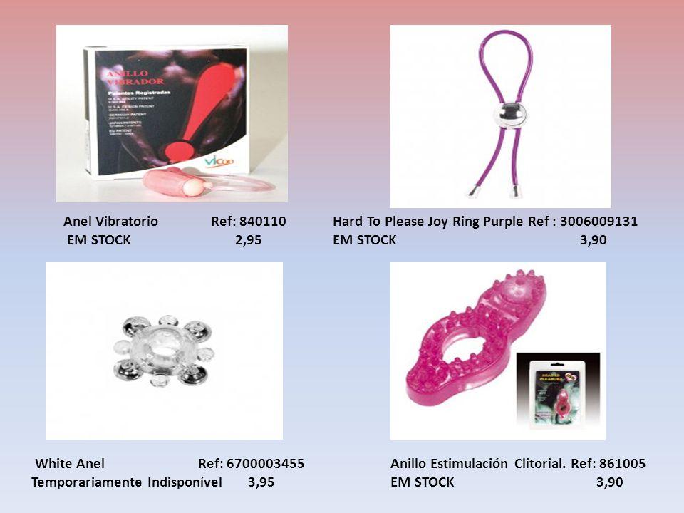 Anel Vibratorio Ref: 840110 EM STOCK 2,95 White Anel Ref: 6700003455 Temporariamente Indisponível 3,95 Anillo Estimulación Clitorial.