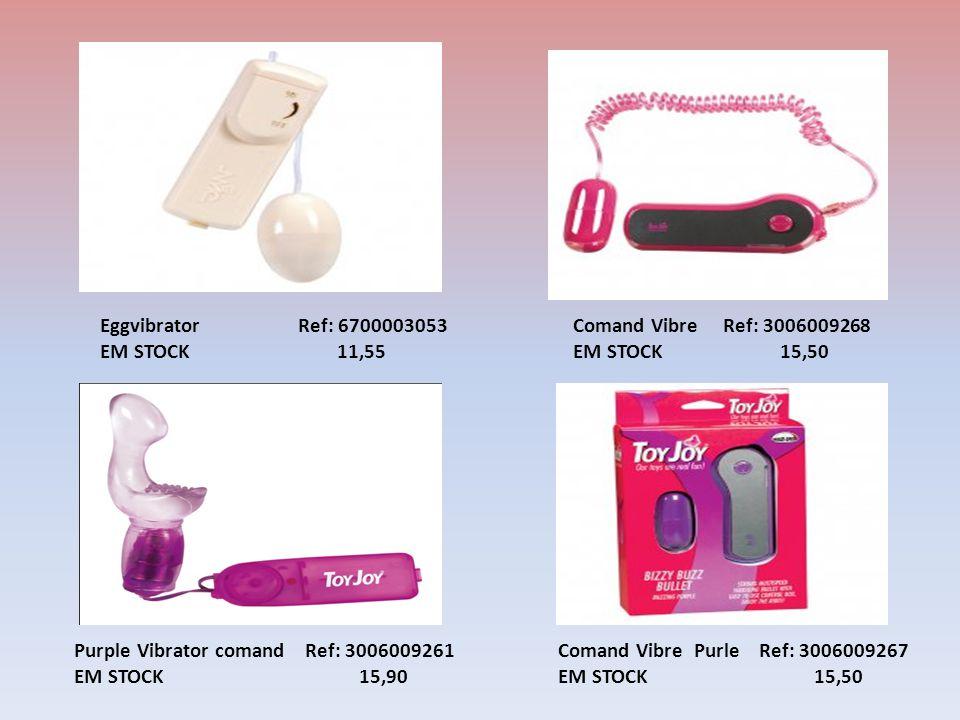 Comand Vibre Ref: 3006009268 EM STOCK 15,50 Purple Vibrator comand Ref: 3006009261 EM STOCK 15,90 Eggvibrator Ref: 6700003053 EM STOCK 11,55 Comand Vibre Purle Ref: 3006009267 EM STOCK 15,50