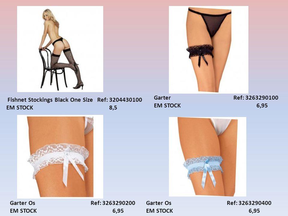 Fishnet Stockings Black One Size Ref: 3204430100 EM STOCK 8,5 Garter Ref: 3263290100 EM STOCK 6,95 Garter Os Ref: 3263290200 EM STOCK 6,95 Garter Os Ref: 3263290400 EM STOCK 6,95