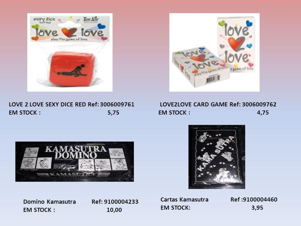 Domino Kamasutra Ref: 9100004233 EM STOCK : 10,00 Cartas Kamasutra Ref :9100004460 EM STOCK: 3,95 LOVE 2 LOVE SEXY DICE RED Ref: 3006009761 EM STOCK : 5,75 LOVE2LOVE CARD GAME Ref: 3006009762 EM STOCK : 4,75