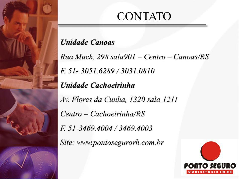 CONTATO Unidade Canoas Rua Muck, 298 sala901 – Centro – Canoas/RS F.