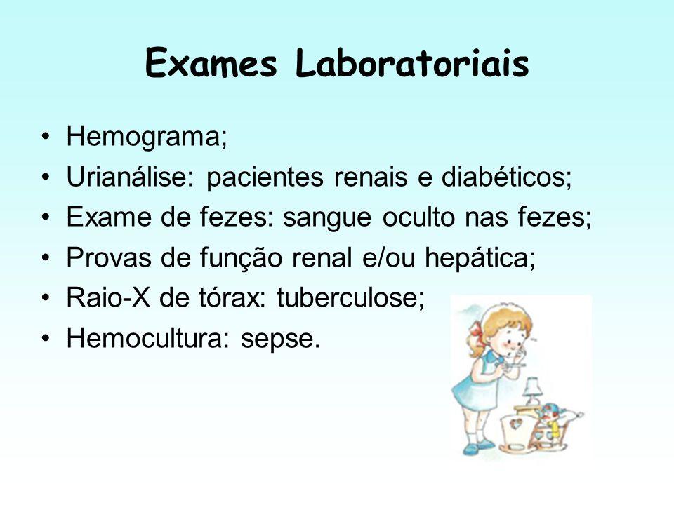 Exames Laboratoriais Hemograma; Urianálise: pacientes renais e diabéticos; Exame de fezes: sangue oculto nas fezes; Provas de função renal e/ou hepáti