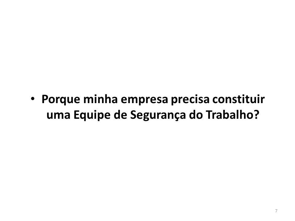 6 A Segurança do Trabalho é definida por normas e leis. No Brasil a Legislação de Segurança do Trabalho compõe-se de Normas Regulamentadoras, outras l
