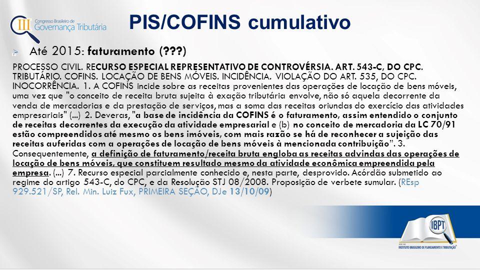  Até 2015: faturamento (???) PROCESSO CIVIL.RECURSO ESPECIAL REPRESENTATIVO DE CONTROVÉRSIA.