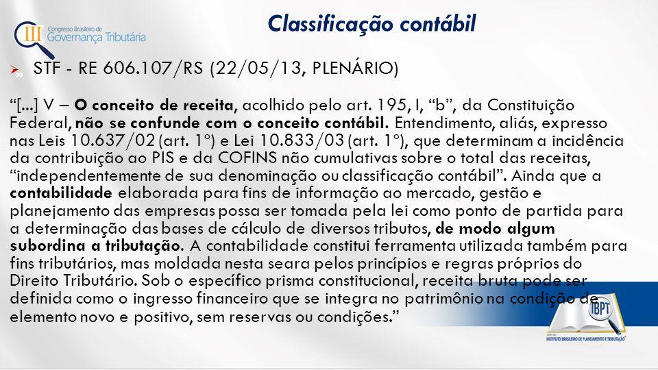  STF - RE 606.107/RS (22/05/13, PLENÁRIO) [...] V – O conceito de receita, acolhido pelo art.