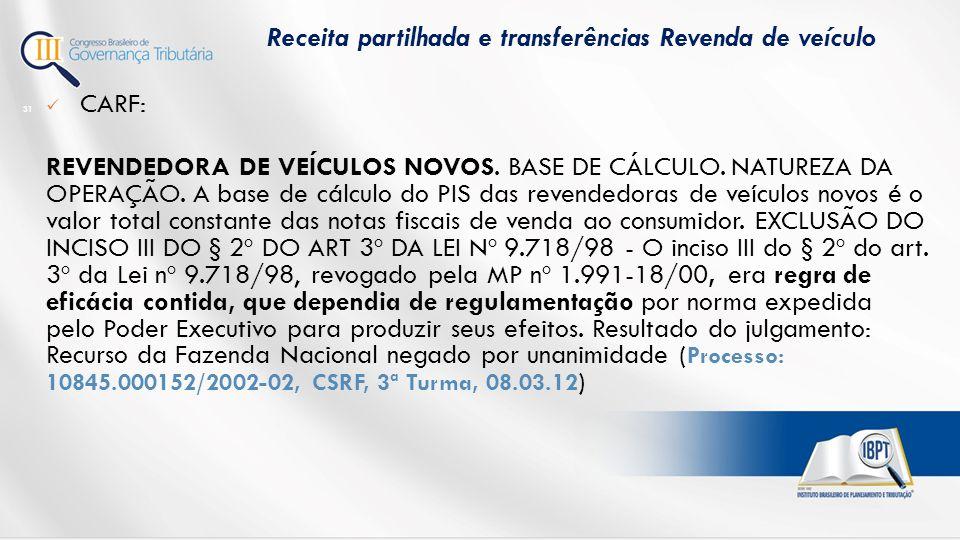 CARF: REVENDEDORA DE VEÍCULOS NOVOS.BASE DE CÁLCULO.