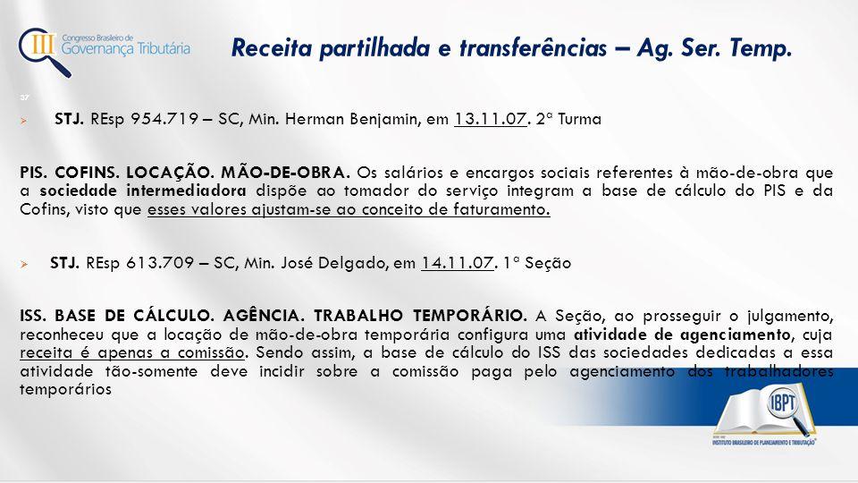  STJ.REsp 954.719 – SC, Min. Herman Benjamin, em 13.11.07.