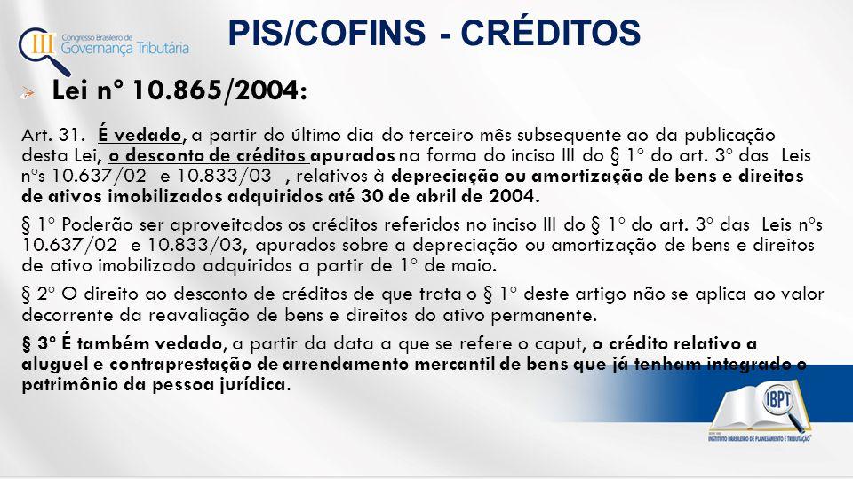  Lei nº 10.865/2004: Art.31.