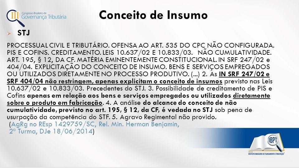 Conceito de Insumo 57  STJ PROCESSUAL CIVIL E TRIBUTÁRIO.